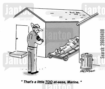 barrack cartoon humor: 'There's a little too at-ease, marine.'
