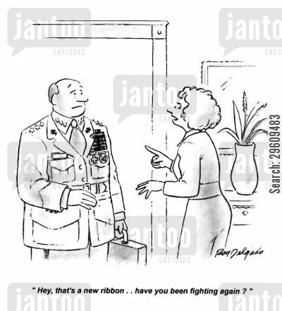 colonel cartoon humor: 'Hey, that's a new ribbon... have you been fighting again?'