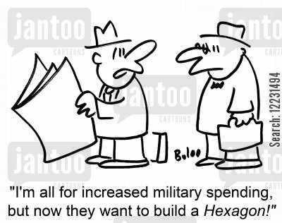 colonels cartoon humor: 'I'm all for increased military spending, but now they want to build a Hexagon!'