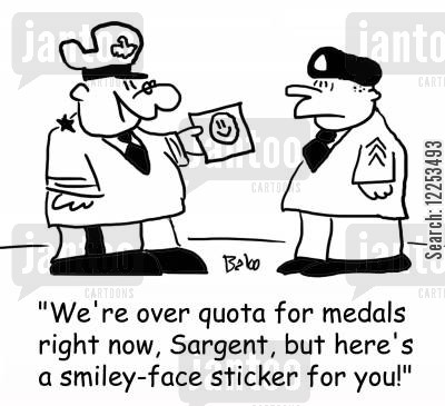 similey-face cartoon humor: 'We're over quota for medals right now, Sargent, but here's a smiley-face sticker for you.'