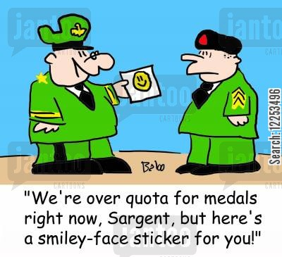 sargeants cartoon humor: 'We're over quota for medals right now, Sargent, but here's a smiley-face sticker for you.'