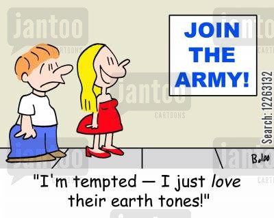 enlisting cartoon humor: JOIN THE ARMY!, 'I'm tempted -- I just LOVE their earth tones!'