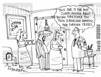 foreign crisis cartoon humor: 'This one is for not complaining about being stretched too think handling domestic and foreign crises.'
