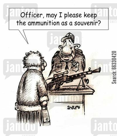 civic duty cartoon humor: Officer, may I please keep the ammunition as a souvenir?