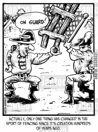 fencer cartoon humor: Actually, only one thing has changed in the sport of fencing since it's creation hundreds of years ago. 'On guard!'
