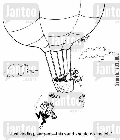 hot air balloon cartoon humor: 'Just kidding, sargent