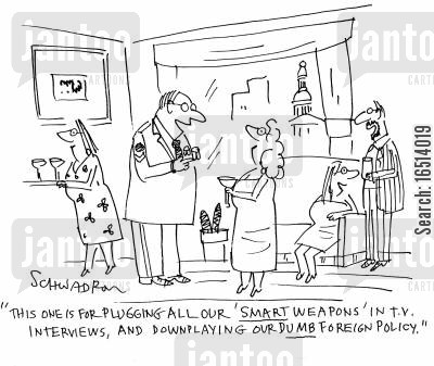 smart weapons cartoon humor: 'This one is for plugging all our 'smart weapons' in T.V interviews, and downplaying our dumb foreign policy.'