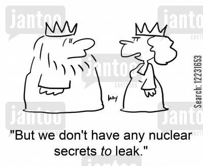 nuclear missiles cartoon humor: 'But we don't have any nuclear secrets to leak.'