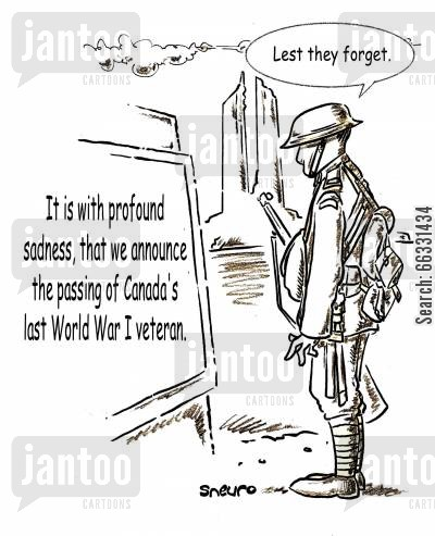 monument cartoon humor: Last Canadian WW1 veteran has passed: Lest we forget.