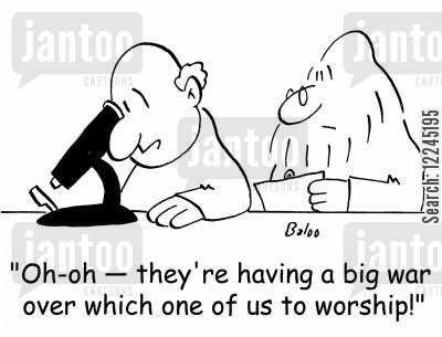 microbes cartoon humor: 'Oh-oh -- they're having a big war over which one of us to worship!'