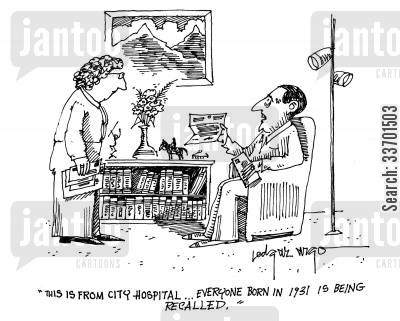 mix up cartoon humor: 'This is from City Hospital...Everyone born in 1931 is being recalled.'