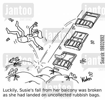 bin bag cartoon humor: Luckily, Susie's fall from her balcony was broken as she had landed on uncollected rubbish bags.