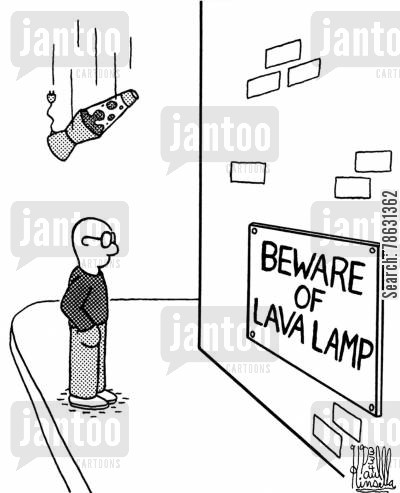 head injury cartoon humor: Beware of lava lamp (warning sign)