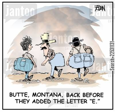 settlements cartoon humor: Butte, Montana.