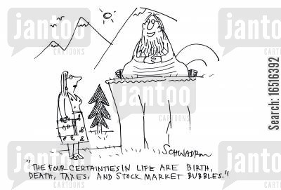 certainty cartoon humor: 'The four certainties in life are birth, death, taxes, and stock market bubbles.'