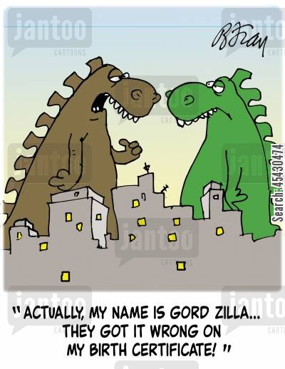 birth certificates cartoon humor: 'Actually, my name is Gord Zilla...they got it wrong on my birth certificate!'