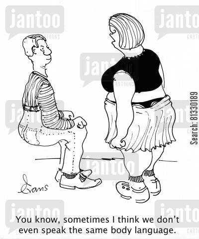 translation cartoon humor: 'You know, sometimes I think we don't even speak the same body language.'