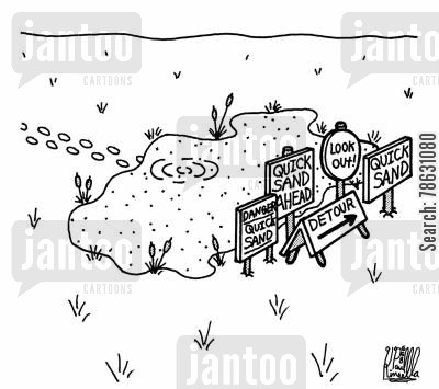 ramblers cartoon humor: Danger: Quick Sand, quick sand ahead, look out, detour, quicksand.