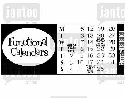 calender cartoon humor: Fuctional calendars - dates include 'one of those days', 'another one of those days' and 'don't go near this one'.