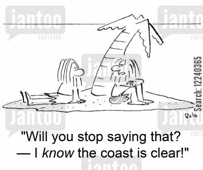 horizon cartoon humor: 'Will you stop saying that? -- I know the coast is clear!'