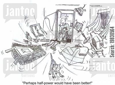 suction cartoon humor: 'Perhaps half-power would have been better!'