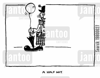 thick cartoon humor: A half wit