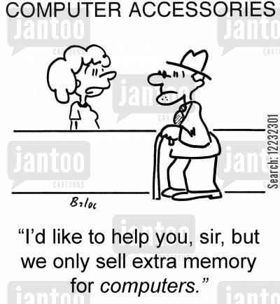 computer support cartoon humor: 'I'd like to help you, sir, but we only sell extra memory for computers.'
