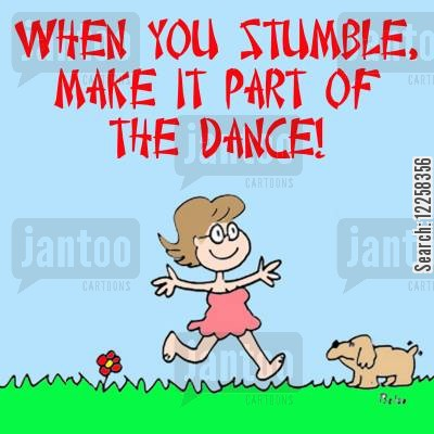 stumble cartoon humor: When you stumble,make it part of the dance!