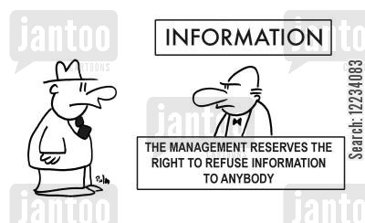 reserves cartoon humor: Information: The Management Reserves the Right to Refuse Information to Anybody.