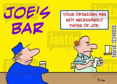 beerbar cartoon humor: Joe's Bar - Your opinions are not necessarily those of Joe.