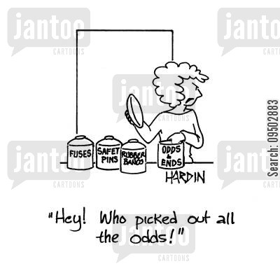 home supplies cartoon humor: 'Hey! Who picked out all the odds!'