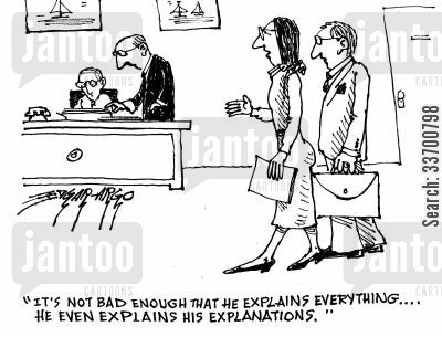 articulate cartoon humor: 'It's not bad enough that he explains everything... He even explains his explanations.'