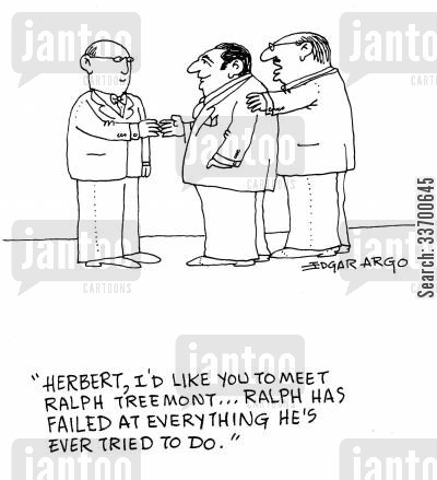 disheartened cartoon humor: 'Herbert, I'd like you to meet Ralph Treemont...Ralph has failed at everything he's ever tried to do.'