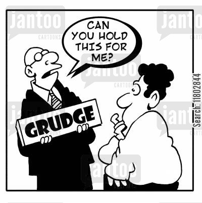 famous saying cartoon humor: 'Can you hold this for me?' (sign with 'Grudge' written on it).