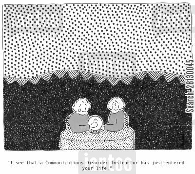 palm reading cartoon humor: 'I see that a Communications Disorder Instructor has just entered your life.'