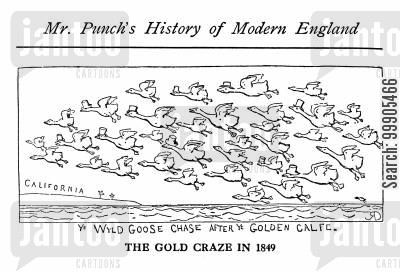gold rush cartoon humor: The Wild Goose Chase of the 1849 Gold Craze