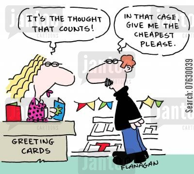 greetngs cards cartoon humor: At the greetings card desk: It's the thought that counts! In that case, give me the cheapest please.