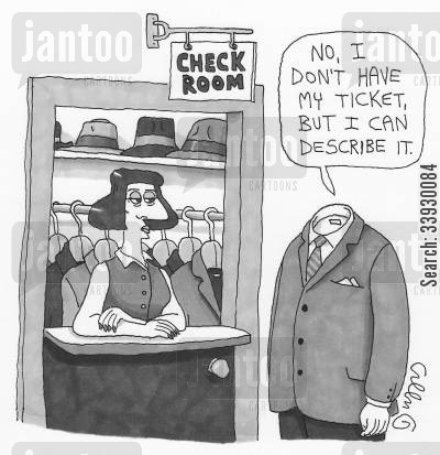 severed head cartoon humor: 'No, I don't have my ticket, but I can describe it.'