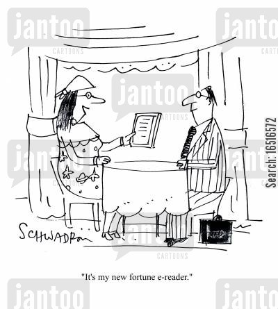 high tech cartoon humor: 'It's my new fortune e-reader.'