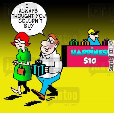 purchasing happiness cartoon humor: I always thought you couldn't buy it...