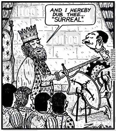 sir cartoon humor: A king: 'And i hereby dub thee...'Surreal'.'