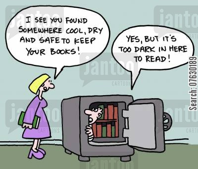 safe places cartoon humor: I see you found somewhere cool, dry and safe to keep your books! Yes, but it's too dark to read in here!