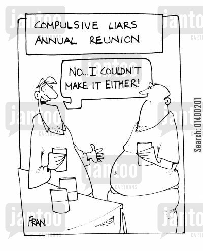 compulsive liar cartoon humor: Compulsive Liars Annual Reunion - No.. I couldn't make it either!