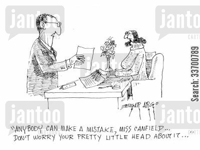 meanings cartoon humor: 'Anybody can make a mistake, Miss Canfield... Don't worry your pretty little head about it...'