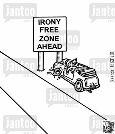 irony cartoon humor: Irony free zone ahead