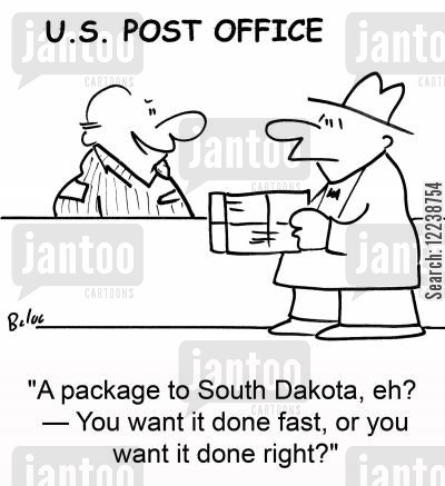 dakota cartoon humor: 'A package to South Dakota, eh? -- You want it done fast, or you want it done right?'