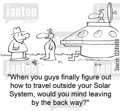 back door cartoon humor: 'When you guys finally figure out how to travel outside your Solar System, would you mind leaving by the back way?'