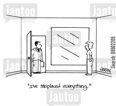 furnishings cartoon humor: 'I've misplaced everything.'