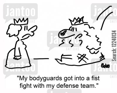 fist fights cartoon humor: 'My bodyguards got into a fist fight with my defense team.'