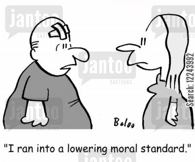 low morals cartoon humor: 'I ran into a lowering moral standard.'